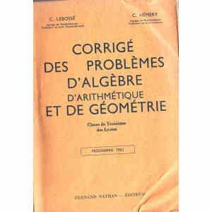 CORRIGE DES PROBLEMES D'ALGEBRE, D'ARITHMETIQUE ET DE GEOMETRIE