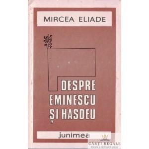 DESPRE EMINESCU SI HASDEU de MIRCEA ELIADE