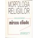 MORFOLOGIA RELIGIILOR. PROLEGOMENE de MIRCEA ELIADE