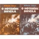 O HOTARARE DIFICILA de WILHELM ADAM 2 VOLUME