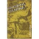 INCHIZITIA SPANIOLA SECOLELE XV -XIX de BARTOLOME BENNASSAR