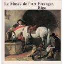 LE MUSEE DE L'ART ETRANGER. RIGA