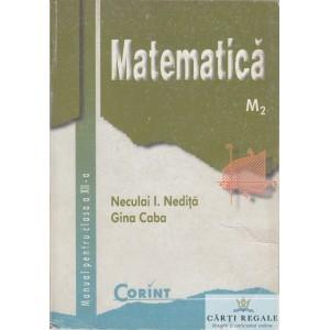 MATEMATICA M2 MANUAL PT CLASA A XII de NECULAI I. NEDITA ED. CORINT