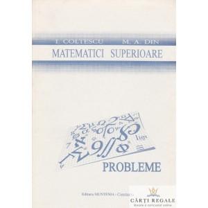 MATEMATICI SUPERIOARE. PROBLEME de I. COLTESCU