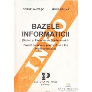 BAZELE INFORMATICII. PROIECT DE MANUAL PT CLASA A X A PROFIL INFORMATICA de CORNELIA IVASC