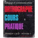 ORTOGRAPHE COURS PRATIQUE. PREMIER CYCLE NIVEAU 1 de DANIEL DUPREZ