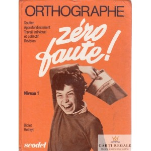 ORTHOGRAPHE ZERO FAUTE! NIVEAU 1 de BICLET RETRAYT
