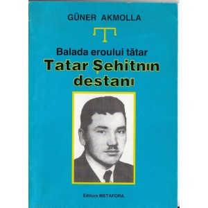 BALADA EROULUI TANAR TATAR SEHITNIN DESTANI