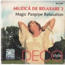 MUZICA DE RELAXARE 2. MAGIC PANPIPE RELAXATION