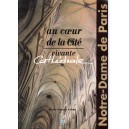 AU COEUR DE LA CITE VIVANTE CATHEDRALE - NOTRE DAME DE PARIS de MARIE-JEANNE COLONI