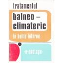 TRATAMENTUL BALNEO-CLIMATERIC IN BOLILE INTERNE de E. COCIASU
