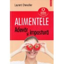 ALIMENTELE ADEVAR SI IMPOSTURA de LAURENT CHEVALLIER