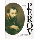 VASILY PEROV. PAINTINGS GRAPHIC WORKS