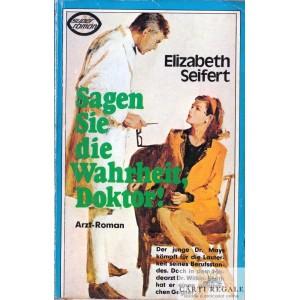 SAGEN SIE DIE WAHRHEIT, DOKTOR! de ELIZABETH SEIFERT