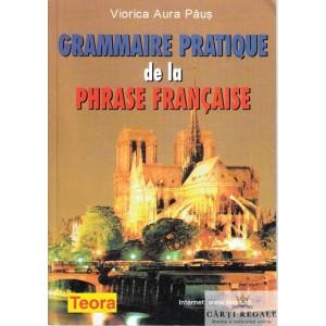 GRAMMAIRE PRATIQUE DE LA PHRASE FRANCAISE de VIORICA AURA PAUS