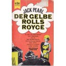 DER GELBE ROLLS-ROYCE de JACK PEARL