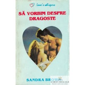 SA VORBIM DESPRE DRAGOSTE de SANDRA BROWN