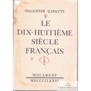 LE DIX-HUITIEME SIECLE FRANCAIS de VALENTIN LIPATTI