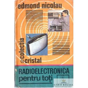 RADIOELECTRONICA PENTRU TOTI de EDMOND NICOLAU