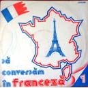SA CONVERSAM IN FRANCEZA1  (DISC VINIL)