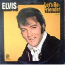 ELVIS - LET'S BE FRIENDS DISC VINIL