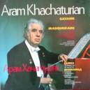 ARAM KHACHTURIAN - GAYANE, MASQUERADE DISC VINIL