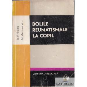 BOLILE REUMATISMALE LA COPIL de R. PRISCU