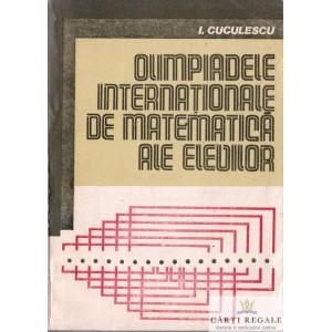 OLIMPIADELE INTERNATIONALE DE MATEMATICA ALE ELEVILOR de I. CUCULESCU