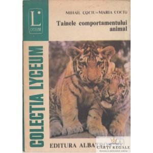 TAINELE COMPORTAMENTULUI ANIMAL de MIHAIL COCIU