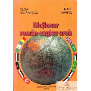 DICTIONAR ROMAN-ENGLEZ-ARAB de OLGA BALANESCU