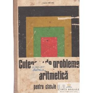 CULEGERE DE PROBLEME DE ARITMETICA PENTRU CLASELE IV-VI de IVANCA OLIVOTTO
