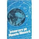 INTOARCERE PE PLANETA ALBASTRA (AVESRTISMENT ECOLOGIC)