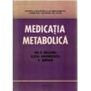 MEDICATIA METABOLICA de GH. S. BACANU, LUCIA ANGHELESCU si V. SERBAN