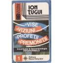 VISE, VIZIUNI, PROFETII, PREMONITII de ION TUGUI