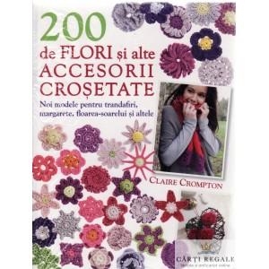 200 DE FLORI SI ALTE ACCESORII CROSETATE de CLAIRE CROMPTON