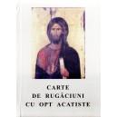 CARTE DE RUGACIUNI CU OPT ACATISTE
