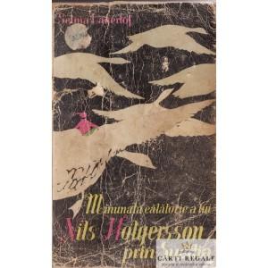 MINUNATA CALATORIE A LUI NILS HOLGERSSON PRIN SUEDIA de SELMA LAGERLOF