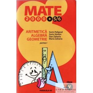 ARITMETICA, ALGEBRA, GEOMETRIE PARTEA I MATE 2000 + 5/6 CLASA A VI A de SORIN PELIGRAD