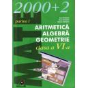 ARITMETICA, ALGEBRA, GEOMETRIE PARTEA I MATE 2000 + 2 CLASA A VI A de DAN BRANZEI