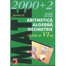 ARITMETICA, ALGEBRA, GEOMETRIE PARTEA A II A MATE 2000 + 2 CLASA A VI A de DAN BRANZEI