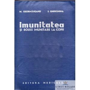 IMUNITATEA SI BOLILE IMUNITARE LA COPII de M. GEORMANEANU