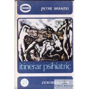 ITINERAR PSIHIATRIC de PETRE BRANZEI