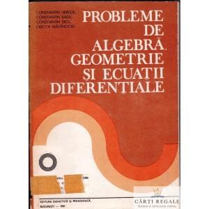 PROBLEME DE ALGEBRA , GEOMETRIE SI ECUATII DIFERENTIALE de CONSTANTIN UDRISTE
