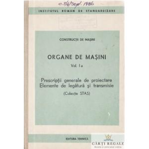 ORGANE DE MASINI  VOLUMUL 1 A