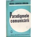 PARADIGMELE COMUNICARII de MARIA CORNELIA BARLIBA