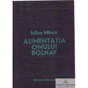 ALIMENTATIA OMULUI BOLNAV de IULIAN MINCU