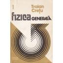 FIZICA GENERALA de TRAIAN CRETU VOLUMUL 1