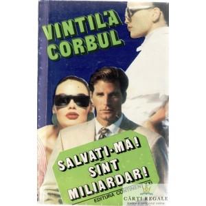 SALVATI-MA! SUNT MILIARDAR! de VINTILA CORBUL