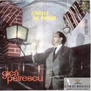 GICA PETRESCU CANTECE DE PAHAR - DISC VINYL FORMAT MIC