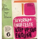 SA VORBIM ENGLEZESTE KEEP UP YOUR ENGLISH - DISCURI VINIL